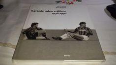 IL GRANDE CALCIO A #MILANO 1976-1990 Grassia Ravezzani Vol. 2 #libro  #sports  #calcio #INTERNAZIONALE #INTER #milan