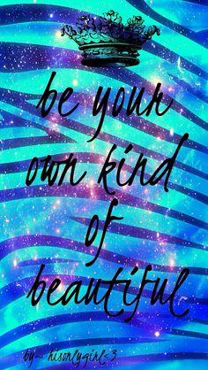 be your own kind of beautiful I Phone 7 Wallpaper, Cocoppa Wallpaper, Dont Touch My Phone Wallpapers, Cute Girl Wallpaper, Galaxy Wallpaper, Iphone Wallpapers, Music Wallpaper, Pretty Quotes, Girly Quotes