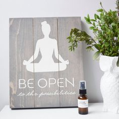 Be Open to the Possibilities - Yoga Sign - Yoga Girl Sign - Yogi Sign - Yoga Studio Decor - Yoga Decor - Namaste - Namaste Decor