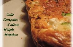 Cake courgettes, chèvre & bacon Weight Watchers
