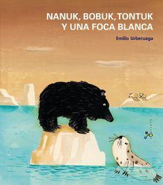 Nanuk, Bobuk, Tontuk y una foca blanca.AUTOESTIMA