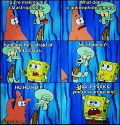 Patrick making Squidward claustrophobic
