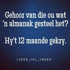 Nie so erg Afrikaans Quotes, Cnc Projects, Laughter, Haha, Funny Quotes, Jokes, Faith, Thoughts, Writing