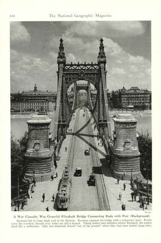 Elisabeth Bridge, Budapest, After being destroyed during the war, it is now a plain white metal bridge spanning the River Danube. Good Old Times, Austro Hungarian, Central Europe, Historical Architecture, Budapest Hungary, Historical Pictures, Homeland, Old Photos, Wonders Of The World
