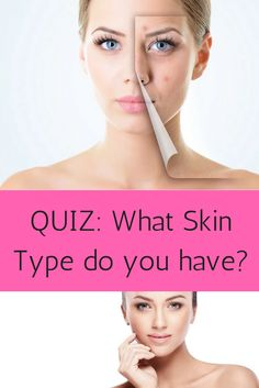 Quiz: What Skin Type do you have? Type, Blog, Blogging