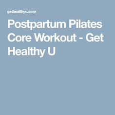 Postpartum Pilates Core Workout - Get Healthy U