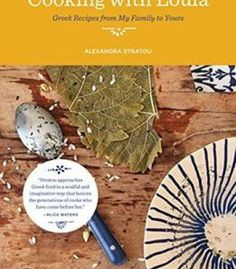Cooking With Loula: Greek Recipes From My Family To Yours PDF