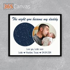 "Celebrate the day a man officially became a dad with this personalized print. Featuring the quote ""The night you became my daddy,"" this star map print will be a unique, sentimental gift for a new dad on his first Father's Day! To add customization, simply enter the location and the star map will be generated. Upload a cute photo of the new dad with his little bundle of joy. Add other details like name and date. First Fathers Day Gifts, Gifts For Husband, First Time Dad, Personalized Gifts For Dad, Custom Canvas Prints, New Dads, Dad Birthday, Sentimental Gifts, My Daddy"