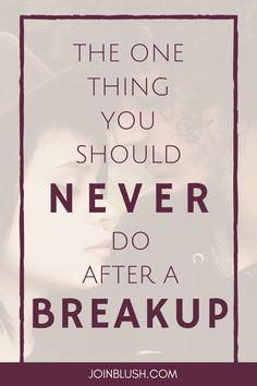 Dating break up advice