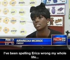 """And I used to get upset that I had a """"C"""" instead of a """"K""""...def going to start the process of changing my name! Whatchya think @Erica Broetzman?"""