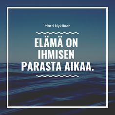 Matti Nykänen Quotes Cool Words, Wise Words, Finland, Bff, Affirmations, Thoughts, Quotes, Books, Ideas