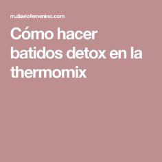 Cómo hacer batidos detox en la thermomix