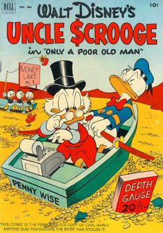 """Only a Poor Old Man"" by Carl Barks - original 1952 cover. Not the first Uncle Scrooge story, but the first Scrooge 'solo-book' from 1952. It defines the character for the solo-adventures that would follow. According to Fantagraphics the 30-volume Barks Library will most likely contain 4 volumes of Scrooge solo-stories. One volume published so far. Three Donald Duck volumes have been published, these also contain some Scrooge stories."