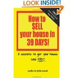 The book my husband and I wrote!  How to SELL your house in 39 DAYS!! by Leslie & Julie Lewis