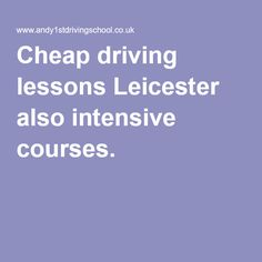 Cheap driving lessons Leicester also intensive courses.