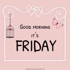 Good Morning Its Friday