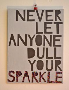 Never Let Anyone Dull Your Sparkle Quote by ALittleSomethingGood, $18.00