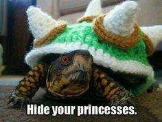 Hide your princess.
