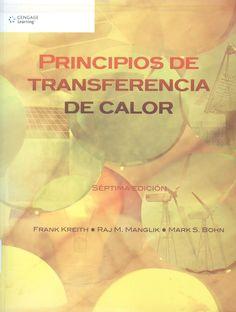Kreith, Frank /Manglik, Raj M. /Bohn, Mark S.  Principios de transferencia de calor 7ª ed. 3 ejemplares