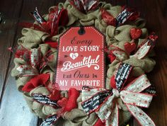 Check out this item in my Etsy shop https://www.etsy.com/listing/262359311/valentines-day-love-story-wreath-with