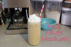 DIY Iced White Mochas - Including steps for making your own white chocolate syrup