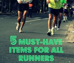 5 Must Haves for Runners