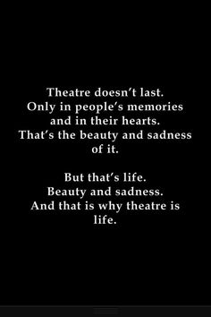 Discover and share Musical Theatre Quotes. Explore our collection of motivational and famous quotes by authors you know and love. Acting Quotes, Acting Tips, Acting Career, Acting Lessons, Theatre Nerds, Music Theater, Drama Theatre, Theatre Group, Musical Theatre Quotes