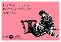 Dont worry honey, theres Arbonne for men, too.