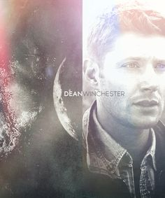 Dean Winchester....a rather odd edit, but I like it.