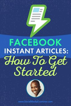 Leslie Samuel talks with Michael Stelzner about Facebook Instant Articles and how you can get started.