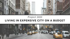 I have created Project 3000 to illustrate ways to survive the basic living with just 3000 a month in a city, the minimalist way.
