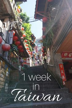 A travel itinerary for 1 week in Taiwan, including kooky Jiufen!