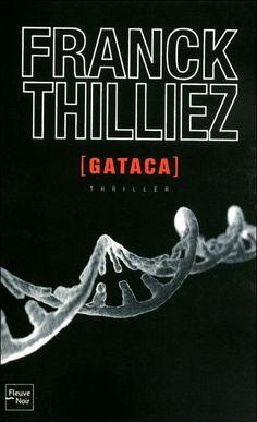 Lectures en vrac: Franck Thilliez - Gataca