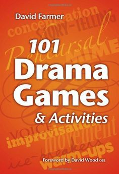101 Drama Games and Activities: Theatre Games for Children and Adults, including Warm-ups, Improvisation, Mime and Movement by David Farmer, http://www.amazon.com/dp/1442131616/ref=cm_sw_r_pi_dp_6zNXqb1Q59K2K