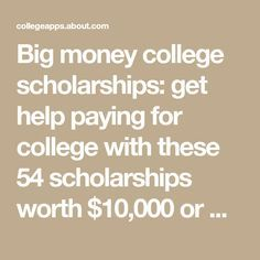 Big money college scholarships: get help paying for college with these 54 scholarships worth $10,000 or more. College Grants For Women, Financial Aid For College, College Planning, Education College, Nursing School Scholarships, Nursing Schools, After Life, Online College, College Hacks