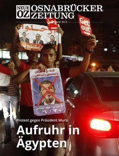 Aufstand gegen Mursi: Die Massenproteste gegen den ägyptischen Präsidenten sind der Titel unserer iPad-Ausgabe vom 30. Juni.