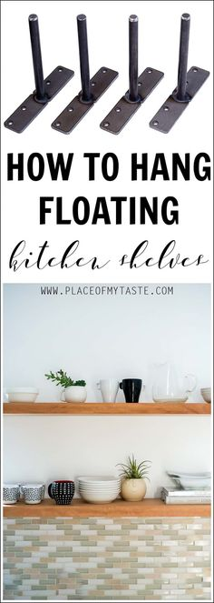 Learn how to hang open kitchen shelves - floating shelves an easy way! So cool!