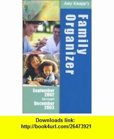 Amy Knapps Family Organizer, 2002-2003 (9780967137445) Amy Knapp , ISBN-10: 0967137446  , ISBN-13: 978-0967137445 ,  , tutorials , pdf , ebook , torrent , downloads , rapidshare , filesonic , hotfile , megaupload , fileserve