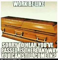 Work be like... - http://www.callcentermemes.com/work-be-like/