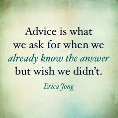 Isn't this the truth... Sometimes I wish I wasn't stubborn and listen to those who give me advice... Sorry to all