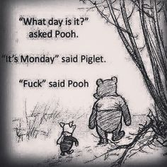 Lol lol Lol I love winnie the pooh quotes and this makes me giggle. I don't mind Mondays during the summer Monday Humor, Monday Quotes, It's Monday, Hello Monday, Work Quotes, Happy Monday, Wednesday, Haha Funny, Hilarious