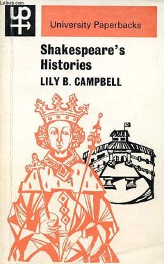 Shakespeare's 'Histories' : mirrors of elizabethan policy / Lily B. Campbell