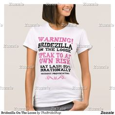 Bridezilla On The Loose T-Shirt