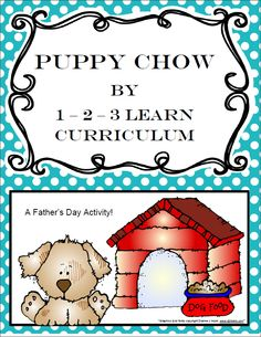 I have added a Father's Day Puppy Chow gift as a free download. To access file, click on picture - and then click on free downloads. Located under the holidays link on the 1 - 2- 3 Learn Curriculum free download page. :) Thank you! Jean 1 - 2- 3 Learn Curriculum