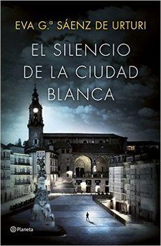 El silencio de la ciudad blanca de Eva García Sáenz