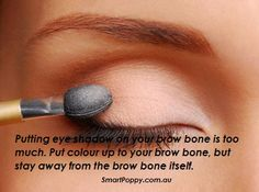 #Makeup #Tips: Putting eye shadow on your brow bone is too much. Put colour up to your brow bone, but stay away from the brow bone itself.