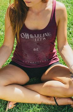 Oh Darling, Let's Be Adventurers!    Grab this #Sevenly tank and a friend and you're set for your next adventure!