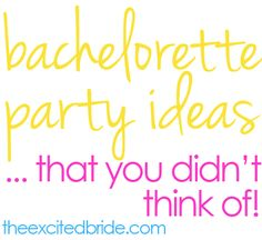 unique bachelorette party ideas
