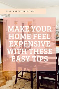 Want to make your home look expensive without breaking the bank? Here are some tips on how to achieve the look for less. #makeyourhomelookexpensive