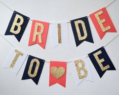 "Navy Blue, Coral, and Gold Glitter ""Bride To Be"" Bridal / Wedding Shower Banner"